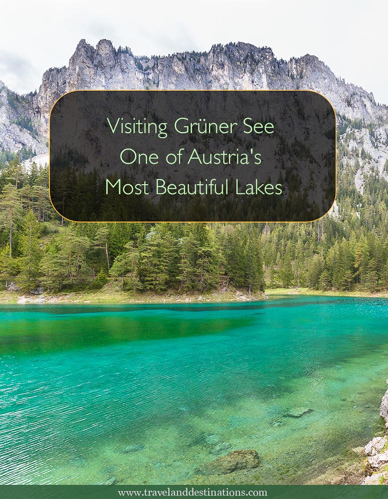 Visiting Gruner See - One of Austria's Most Beautiful Lakes