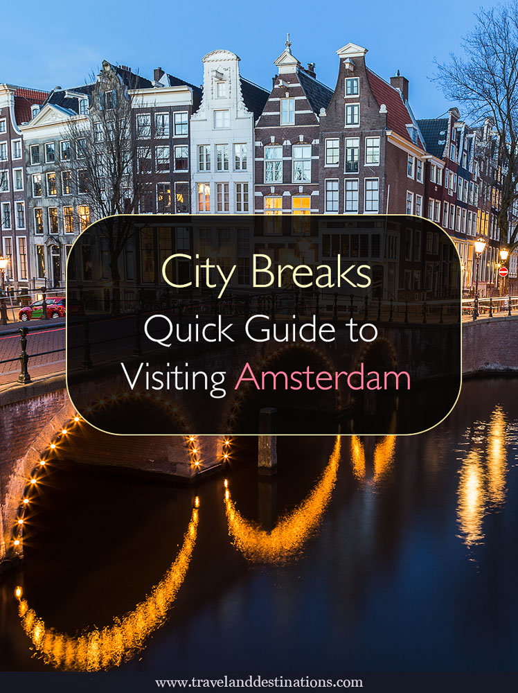City Breaks - Quick Guide to Visiting Amsterdam