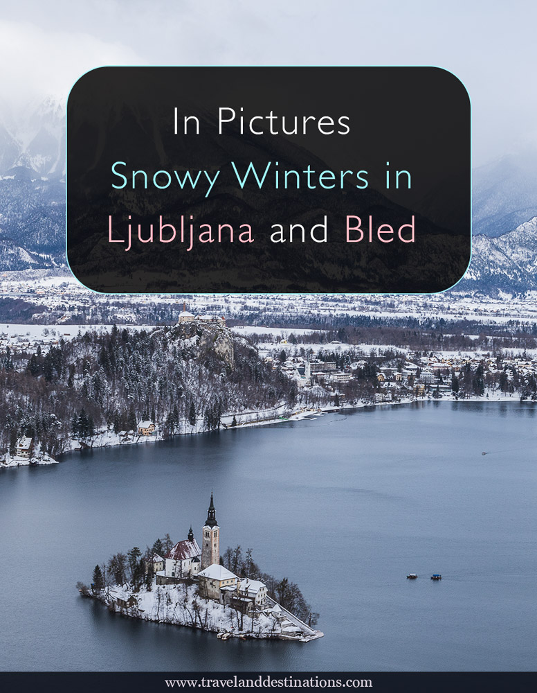 In Pictures - Snowy Winters in Ljubljana and Bled