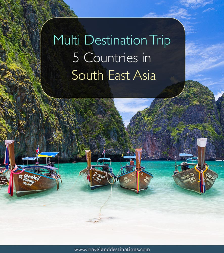 Multi Destination Trip - 5 Countries in South East Asia
