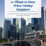 10 Things to Know When Visiting Singapore