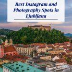 Best Instagram and Photography Spots in Ljubljana