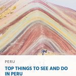 11 Top Things to See and Do in Peru