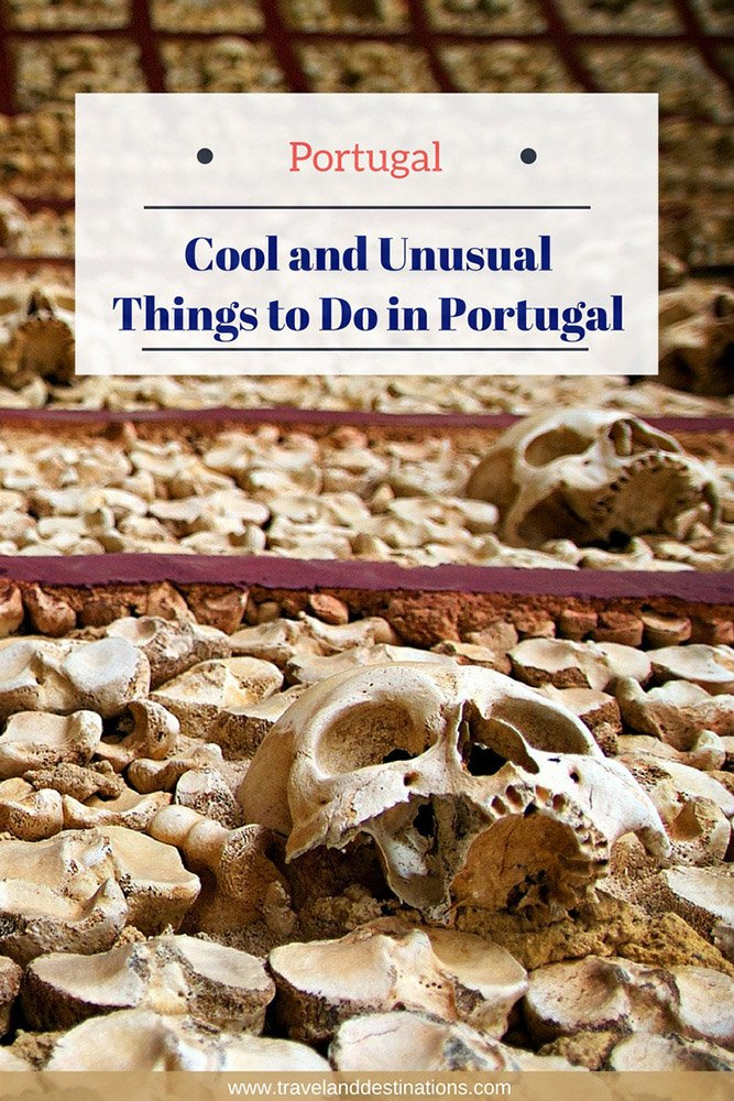 Cool and Unusual Things to Do in Portugal