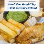 Food You Should Try When Visiting England