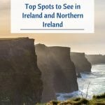 Top Spots to See in Ireland and Northern Ireland