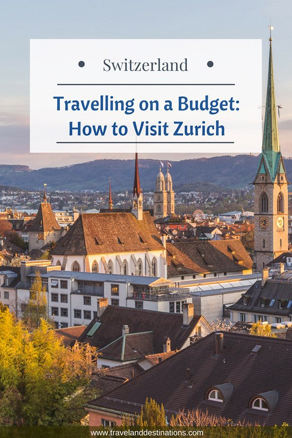 Travelling on a Budget - How to Visit Zurich
