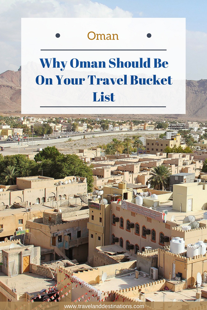 Why Oman Should Be On Your Travel Bucket List