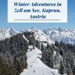 Winter Adventures in Zell am See, Kaprun, Austria