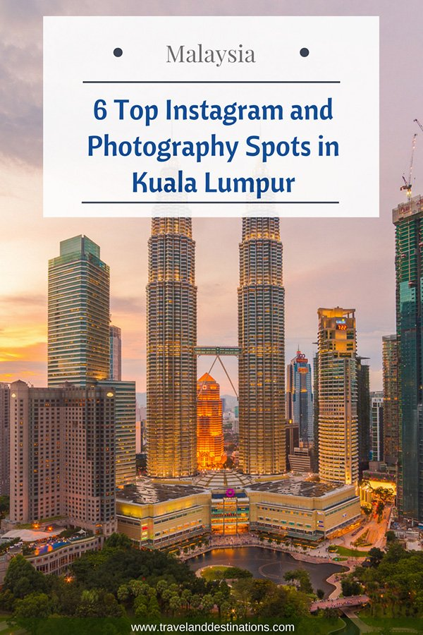6 Top Instagram and Photography Spots in Kuala Lumpur
