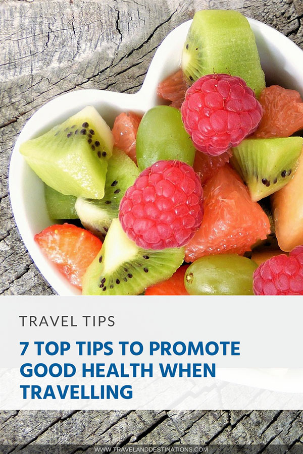 7 Top Tips to Promote Good Health When Travelling