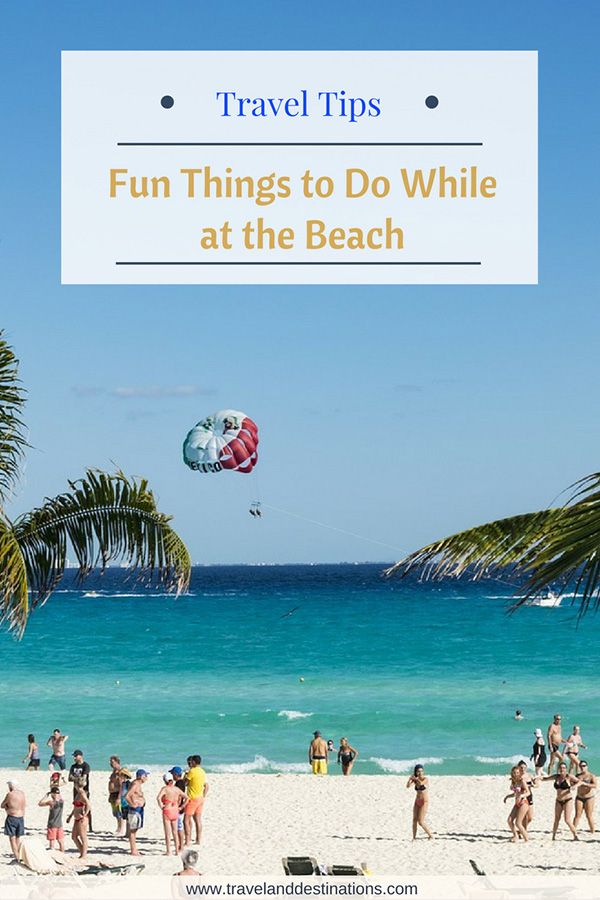 Fun Things to Do While at the Beach