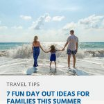 Pinterest - 7 Fun Day Out Ideas for Families This Summer