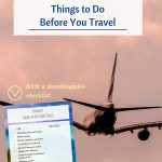Things to Do Before You Travel (With A Downloadable Checklist)