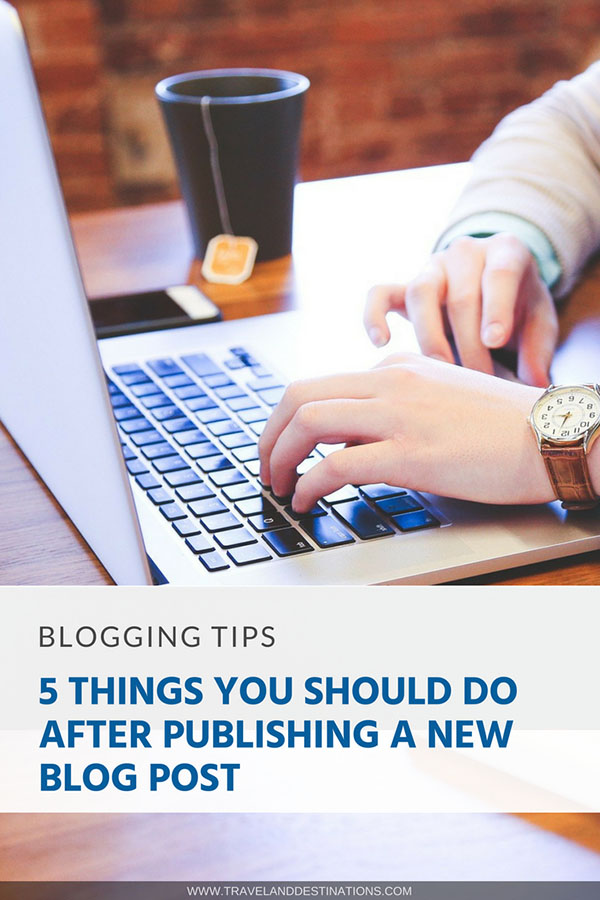 Pinterest - 5 Things You Should Do After Publishing a New Blog Post