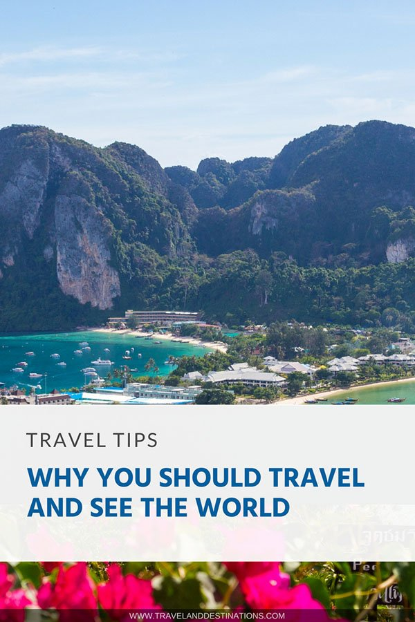 Pinterest - Why You Should Travel and See the World