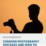 Common Photography Mistakes and How to Avoid Them