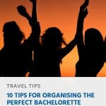 Pinterest - 10 Tips for Organising the Perfect Bachelorette Party Abroad