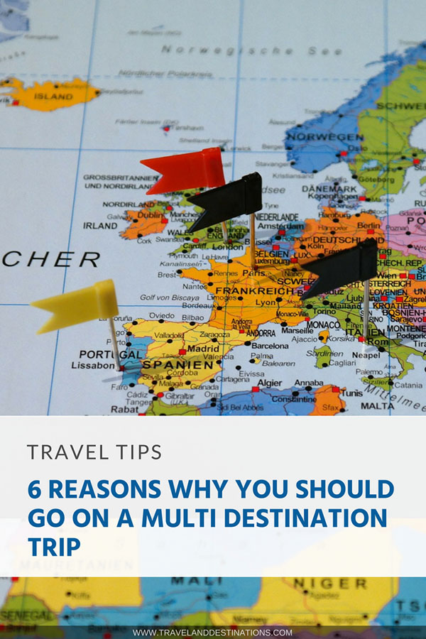 Pinterest - 6 Reasons Why You Should Go on a Multi Destination Trip