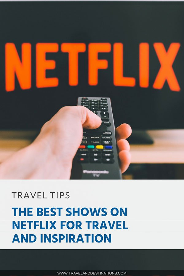 Pinterest - The Best Shows on Netflix for Travel and Inspiration