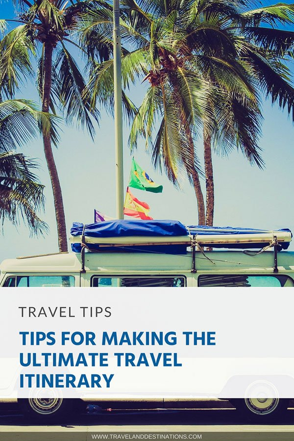 Pinterest - Tips for Making the Ultimate Travel Itinerary