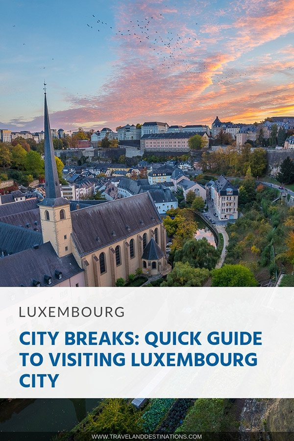 City Breaks_ Quick Guide to Visiting Luxembourg City