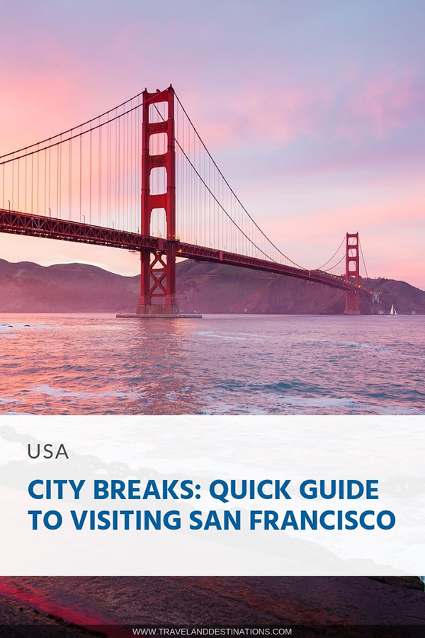 City Breaks_ Quick Guide to Visiting San Francisco