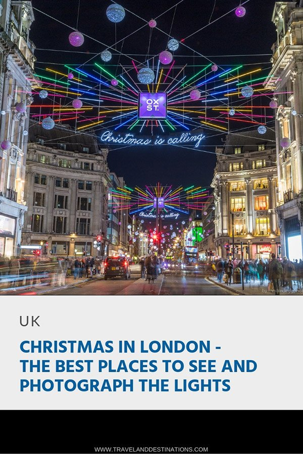 Pin - Christmas in London - The Best Places to See and Photograph the Lights and decorations