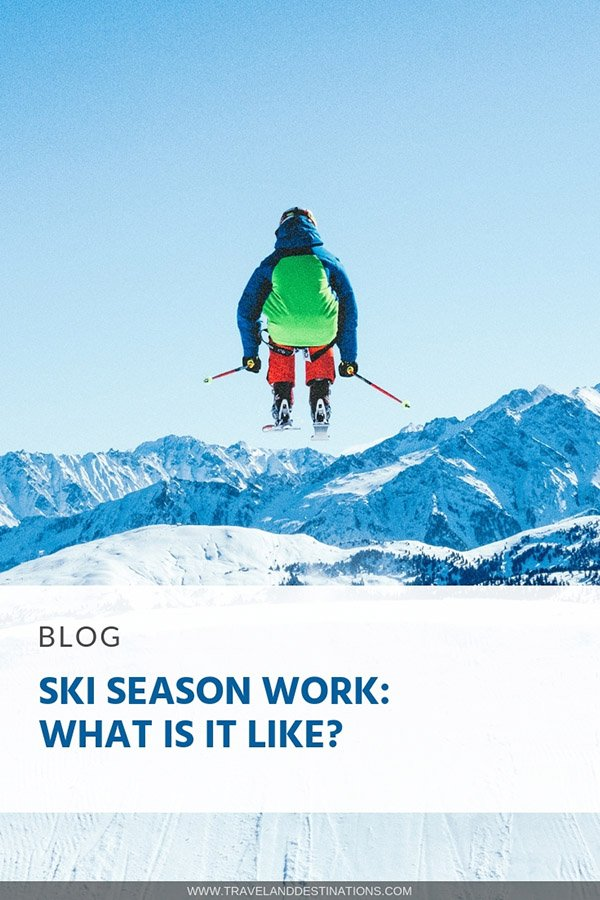 Pin - Ski Season Work - What Is It Like