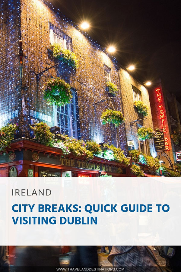 City-Breaks-Quick-Guide-to-Visiting-Dublin