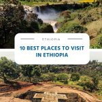 10 Best and Most Incredible Places to Visit in Ethiopia