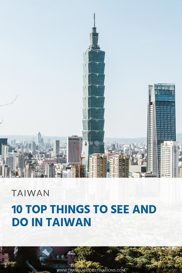 10 Top Things to See and Do in Taiwan