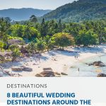 8 Beautiful Wedding Destinations Around the World to Tie The Knot -Pin-
