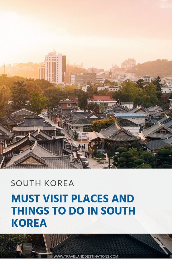 Must Visit Places and Things to Do in South Korea