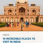 10 Most Incredible Places to Visit in India