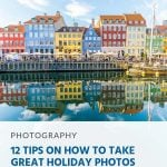 12 Tips on How to Take Great Holiday Photos