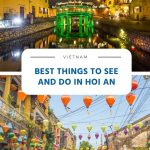 15 Best Things to See and Do in Hoi An (Vietnam)
