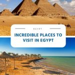 Incredible Places to Visit in Egypt