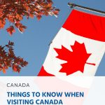 Things to Know When Visiting Canada