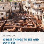 10 Best Things to See and Do in Fes