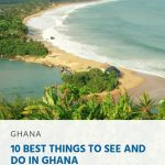 10 Best Things to See and Do in Ghana