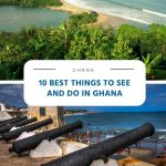 10 Best Things to See and Do in Ghana - v2