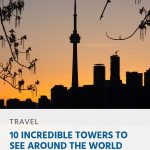 10 Incredible Towers to See Around the World