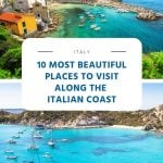 10 Most Beautiful Places to Visit Along the Italian Coast