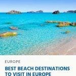 Best Beach Destinations to Visit in Europe
