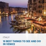 10 Best Things to See and Do in Venice