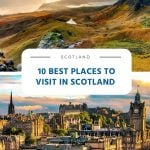 10 Best and Most Beautiful Places to Visit in Scotland
