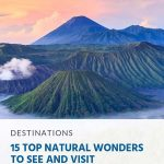 15 Top Natural Wonders To See and Visit