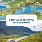 5 Best Ways to Travel Around Europe
