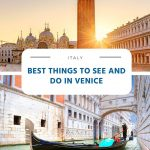 Best Things to See and Do in Venice (Italy)